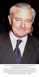 The EARL OF LEICESTER at a lunch in London on 12th March 2001.OMC 105