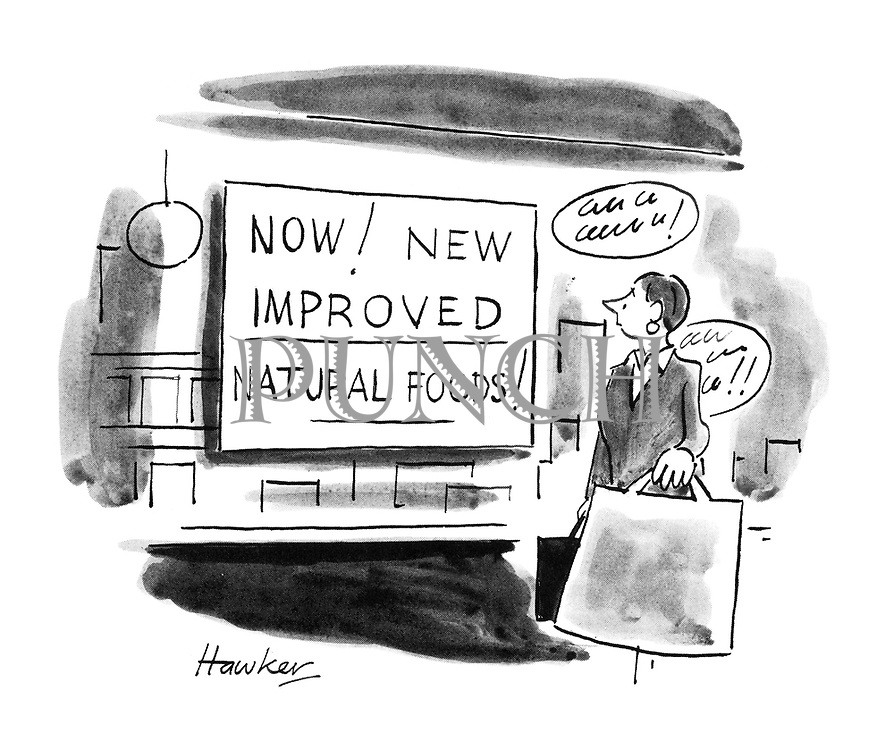 """(Notice in shop window:""""Now! New Improved Natural Foods!"""")"""