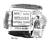 "(Notice in shop window:""Now! New Improved Natural Foods!"")"
