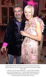 MR & MRS EDDIE JORDAN he owns Jordan Formula 1 Motor Racing, at a  party in London on 23rd April 2002.OZF 140