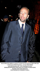 Actor ERIC FELLNER at a party in London on 31st January 2004.PRE 332