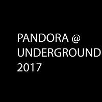 PANDORA@UNDERGROUND 2017