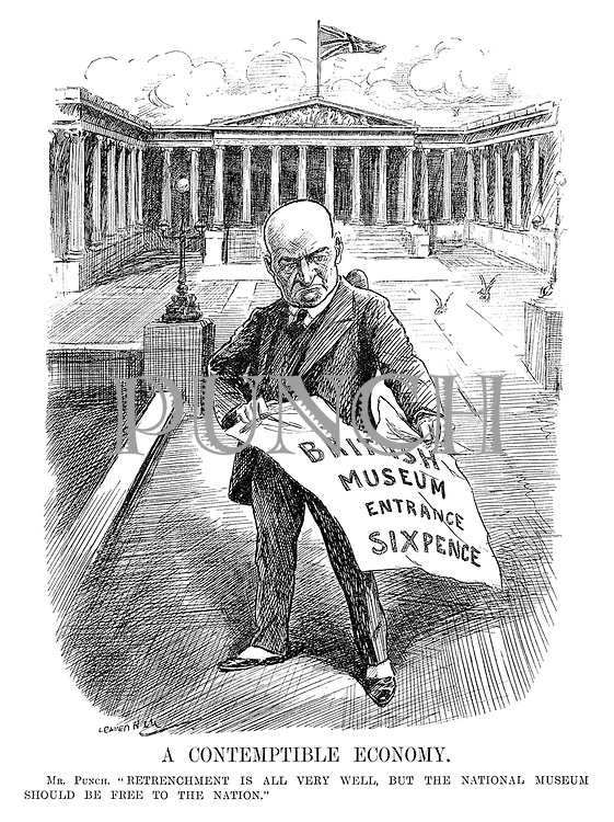 "A Contemptible Economy. Mr Punch. ""Retrenchment is all very well, but the national museum should be free to the nation."" (Mr Punch tears up the British Museum Entrance Six Pence poster during the InterWar era)"