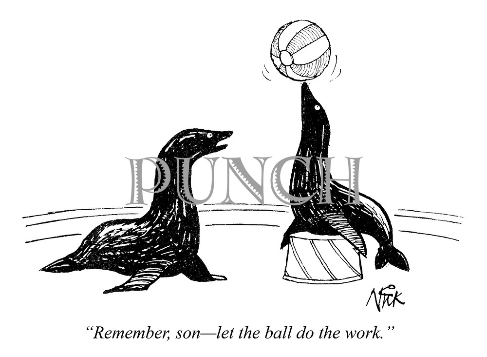 """""""Remember, son - let the ball do the work."""""""