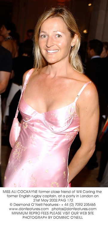 MISS ALI COCKAYNE former close friend of Will Carling the former English rugby captain, at a party in London on 21st May 2002.PAG 172