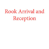 Rook Arrival and Reception