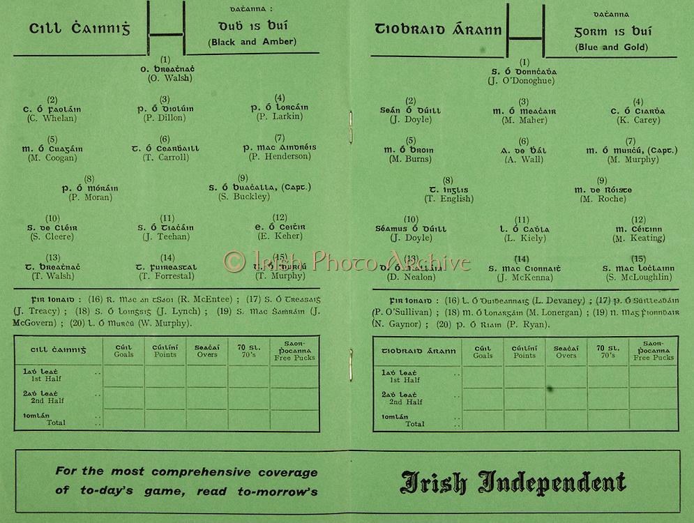 All Ireland Senior Hurling Championship Final,.06.09.1964, 09.06.1964, 6th September 1964,.Minor Cork v Laois, .Senior Kilkenny v Tipperary, Tipperary 5-13 Kilkenny 2-08,...Irish Independent, ..Kilkenny,.O Walsh, C Whelan, P Dillon, P Larkin, M Coogan, T Carroll, P Henderson, P Moran, S Buckley, S Cleere, J Teehan, E Keher, T Walsh, T Forrestal, T Murphy, 16 R McEntee, J Treacy, J Lynch, J McGovern, W Murphy, ..Tipperary,.J O'Donoghue, J Doyle, M Maher, K Carey, M Burns, A Wall, M Murphy (Capt), T English, M Roche, J Doyle, L Kiely, M Keating, D Nealon, J McKenna, S McLoughlin, L Devaney, P O'Sullivan, M Lonergan, N Gaynor, P Ryan,
