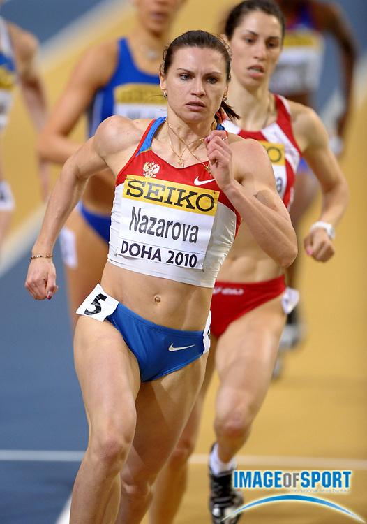 Mar 12, 2010; Doha, QATAR; Natalya Nazarova (RUS) wins women's 400m heat in 53.50 in the IAAF World Indoor Championships in Athletics at the Aspire Dome.