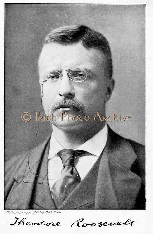 Theodore Roosevelt (1858-1900) President of USA 1901-1912.