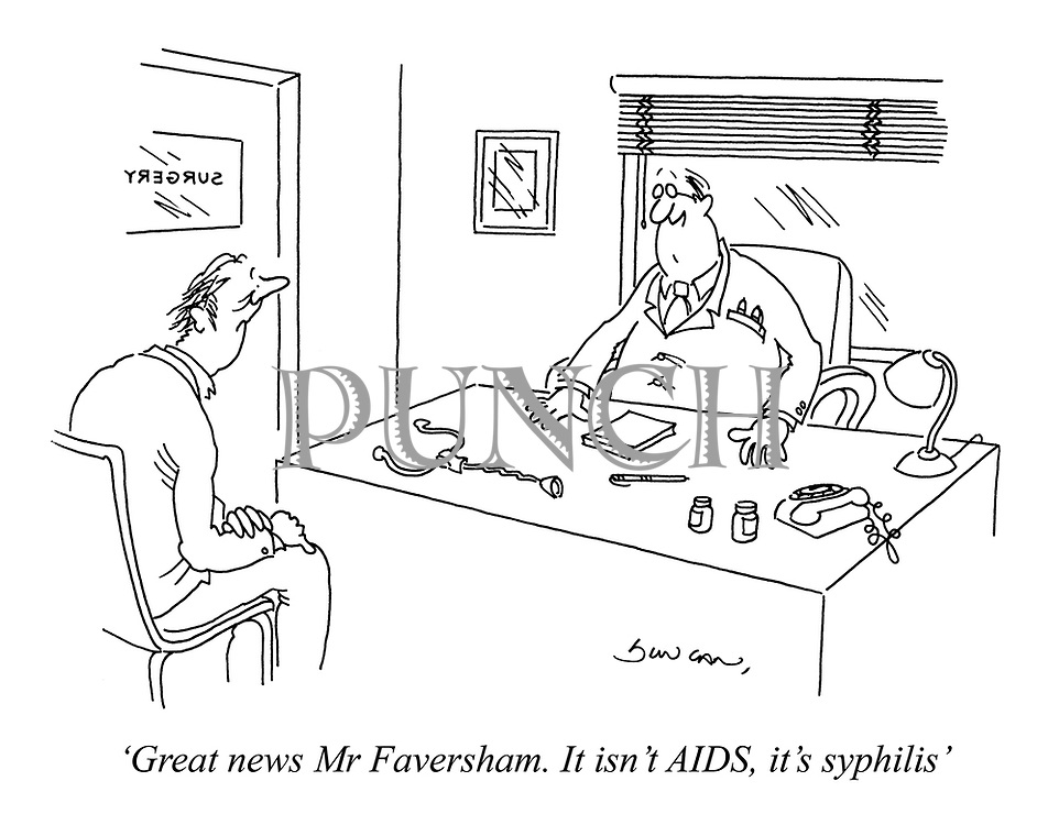 'Great news Mr Faversham. It isn't AIDS, it's syphilis'