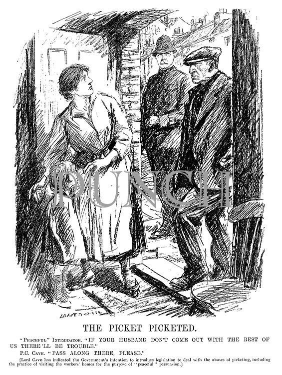 "The Picket Picketed. ""Peaceful"" Intimidator. ""If your husband don't come out with the rest of us there'll be trouble."" P.C. Cave. ""Pass along there, please."" [Lord Cave has indicated the government's intention to introduce legislation to deal with the abuses of picketing, including the practise of visiting the workers' homes for the purpose of ""peaceful"" persuasion.] (cartoon showing tension among striking workers during the InterWar era)"
