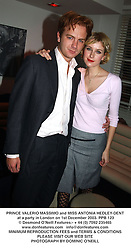 PRINCE VALERIO MASSIMO and MISS ANTONIA HEDLEY-DENT at a party in London on 1st December 2003.PPB 123