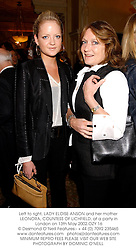 Left to right, LADY ELOISE ANSON and her mother LEONORA, COUNTESS OF LICHFIELD, at a party in London on 13th May 2002.OZY 16