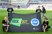Kick it out banner during the Premier League match between Brighton and Hove Albion and Southampton at the American Express Community Stadium, Brighton and Hove, England on 30 March 2019.