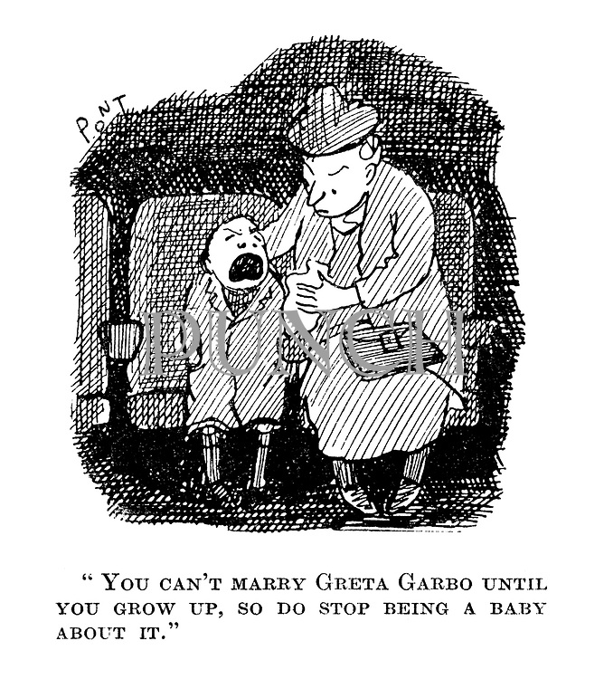 """""""You can't marry Greta Garbo until you grow up, so do stop being a baby about it."""""""
