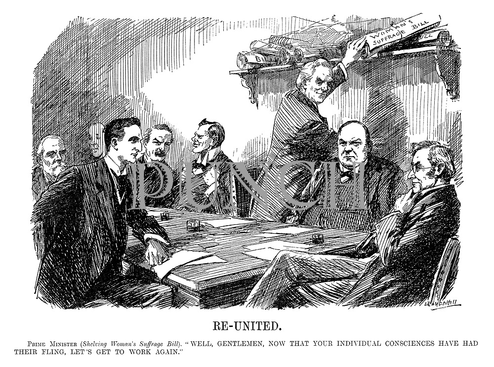 "Re-United. Prime minister (Shelving woman's suffrage bill). ""Well, gentlemen, now that your individual consciences have had their fling, let's get to work again."" (Prime Minister Asquith at his cabinet meeting with David Lloyd George and Winston Churchill in the backrgound)"