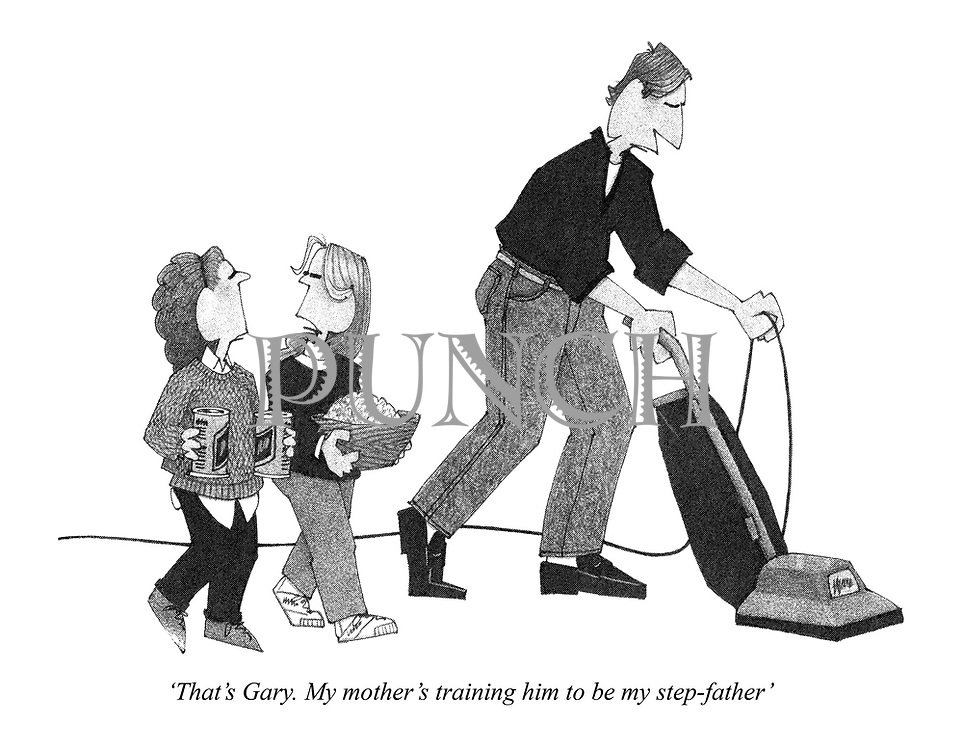 'That's Gary. My mother's training him to be my step-father'