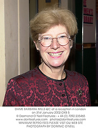 DAME BARBARA MILLS QC at a reception in London on 31st January 2002.<br />OXB 5