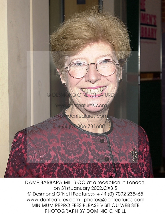 DAME BARBARA MILLS QC at a reception in London on 31st January 2002.<br />