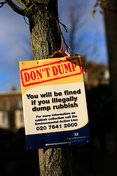 UK ENGLAND LONDON 8DEC13 - Don't dump warning sign in Westbourne Park, west London.<br /> <br /> <br /> <br /> jre/Photo by Jiri Rezac<br /> <br /> <br /> <br /> © Jiri Rezac 2013