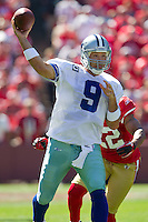 18 September 2011: Quarterback (9) Tony Romo of the Dallas Cowboys passes the ball against the San Francisco 49ers during the first half of the Cowboys 27-24 overtime victory against the 49ers in an NFL football game at Candlestick Park in San Francisco, CA