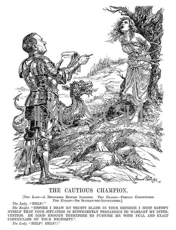 "The Cautious Champion. [The Lady - A Depressed British Industry. The Dragon - Foreign Competition. The Knight - Sir Stanley-the-Safeguarder.] The Lady. ""Help!"" The Knight. ""Before I draw my trusty blade in your defence I must satisfy myself that your situation is sufficiently precarious to warrant my intervention. Be good enough therefore to furnish me with full and exact particulars of your necessity."" The Lady. ""Help! Help!!"""