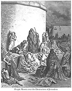 The People Mourning Over the Ruins of Jerusalem Lamentations 1:8 From the book 'Bible Gallery' Illustrated by Gustave Dore with Memoir of Dore and Descriptive Letter-press by Talbot W. Chambers D.D. Published by Cassell & Company Limited in London and simultaneously by Mame in Tours, France in 1866