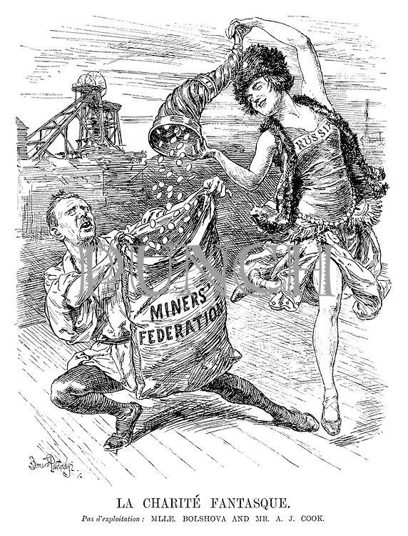 La Charite Fantasque. Pas d'exploitation: Mlle Bolshova and Mr A J Cook. [Russia pours money into the Miners' Federation sack]
