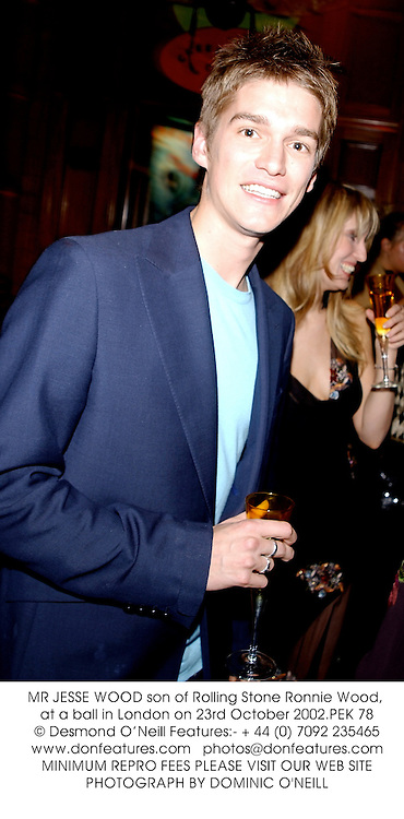MR JESSE WOOD son of Rolling Stone Ronnie Wood, at a ball in London on 23rd October 2002.	PEK 78