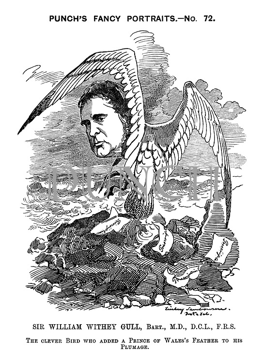Sir William Withey Gull, Bart., M.D., D.C.L., F.R.S. The clever bird who added a Prince of Wale's feather to his plumage.