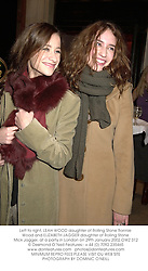 Left to right, LEAH WOOD daughter of Rolling Stone Ronnie Wood and ELIZABETH JAGGER daughter of Rolling Stone Mick Jagger, at a party in London on 29th January 2002.OWZ 312