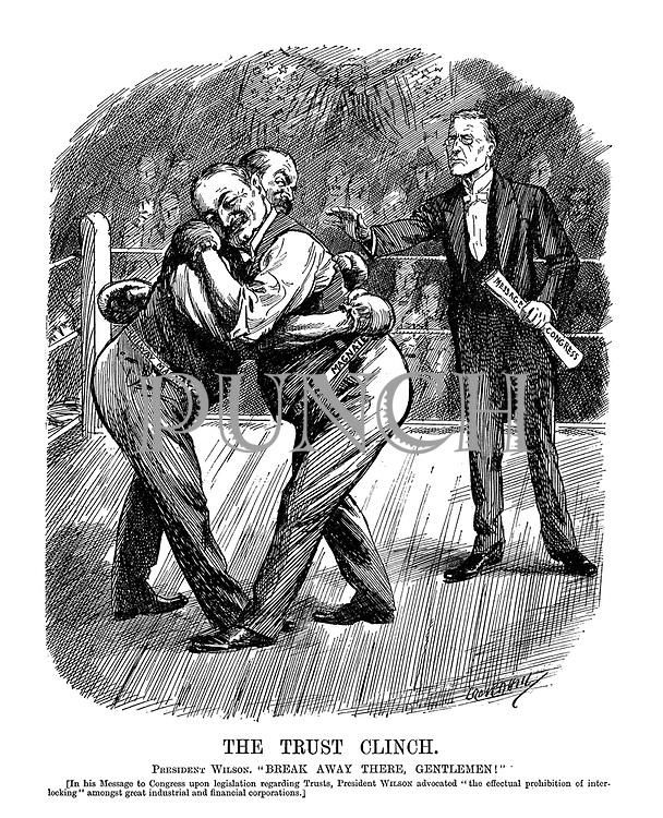 "The Trust Clinch. President Wilson. ""Break away there, gentlemen!""."