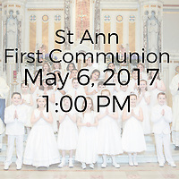 St Ann 2017 1:00 PM First Communion 05-06-17