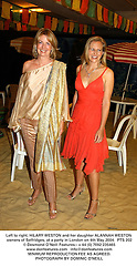 Left to right, HILARY WESTON and her daughter ALANNAH WESTON owners of Selfridges, at a party in London on 4th May 2004.PTS 202