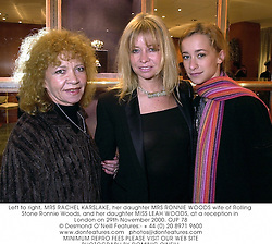 Left to right, MRS RACHEL KARSLAKE, her daughter MRS RONNIE WOODS wife of Rolling Stone Ronnie Woods, and her daughter MISS LEAH WOODS, at a reception in London on 29th November 2000.OJP 78