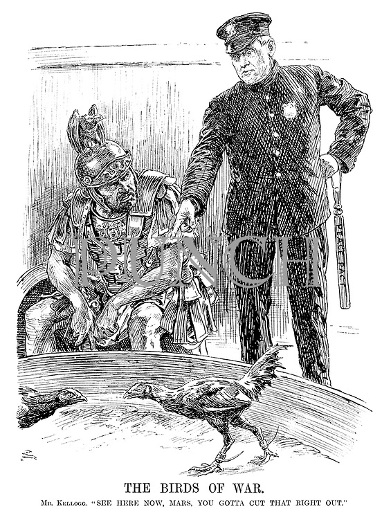 "The Birds of War. Mr Kellogg. ""See here now, Mars, you gotta cut that right out."" [US policeman Frank Kellogg with Peace Pact baton refuses to quell the fighting cocks as the God of War looks at him disdainfully]"