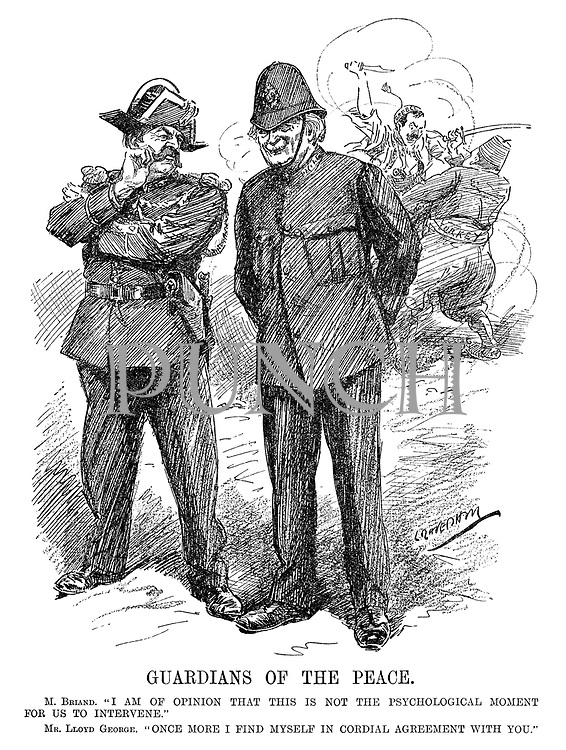 """Guardians of the Peace. M Briand. """"I am of opinion that this is not the psychological moment for us to intervene."""" Mr Lloyd George. """"Once more I find myself in cordial agreement with you."""" (Lloyd George and Aristide Briand as policemen refusing to intervene as Turkey and Greece fight behind them during the InterWar era)"""