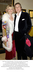 THEO & LOUISE FENNELL, he is the jeweller, at a party in London on 5th December 2002.PFZ 19