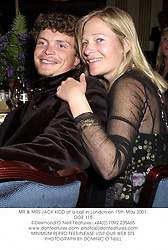 MR & MRS JACK KIDD at a ball in London on 15th May 2001.OOE 115