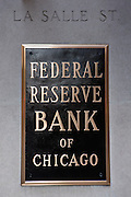 Sign for the Federal Reserve Bank building on LaSalle Street in the Financial District Chicago, IL.