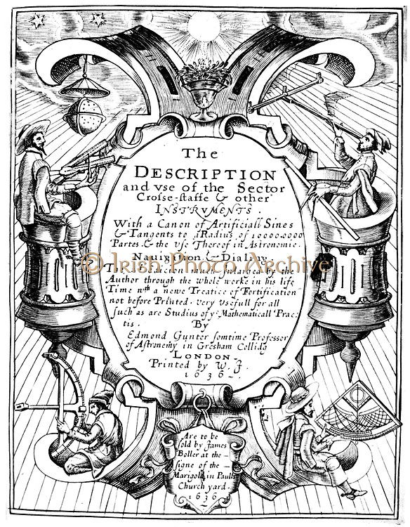 Title page of Edmund Gunter (1581-1626) 'The Description and Use of the Sector', London, 1636 (1st edition 1626). This shows mariners holding various navigational instruments, including a sector and a cross-staff at the top, and a horary quadrant (?) at bottom right. Engraving
