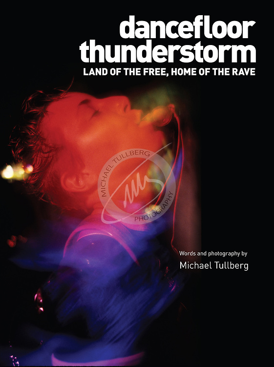 "The front cover of ""DANCEFLOOR THUNDERSTORM: Land Of The Free, Home Of The Rave"". Cover photo shot by myself."