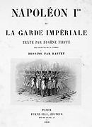 Title page of 'Napoleon 1er et la Garde Imperiale' by Eugene Fieffe, Paris, 1858.