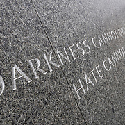 "A quote by Dr. Martin Luther King Jr etched in the marble of the MLK Memorial on the banks of the Tidal Basin in Washington DC. The full quote reads: ""Darkness cannot drive out darkness; only light can do that. Hate cannot drive out hate; only love can do that."" The quote is taken from his 1963 book Strength to Love."