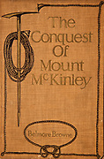 The Conquest of Mount McKinley by Belmore Browne