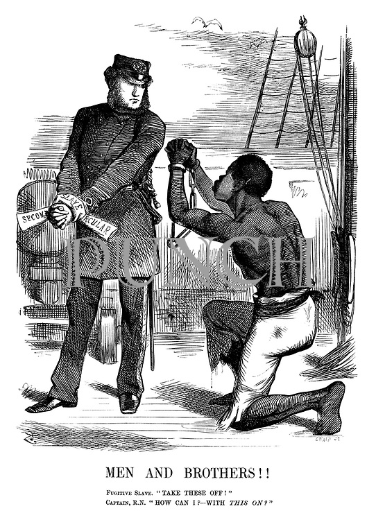 "Men and Brothers!! Fugitive slave. ""Take these off!"" Captain, R.N. ""How can I? - With THIS on?"""