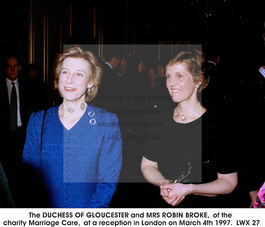 The DUCHESS OF GLOUCESTER and MRS ROBIN BROKE,  of the charity Marriage Care,  at a reception in London on March 4th 1997.LWX 27