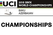 2018 UCI BMX Worlds - Championships day 1