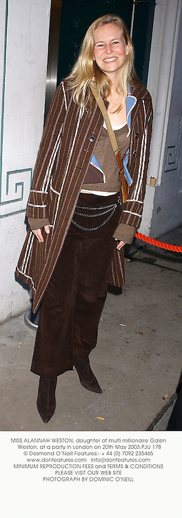 MISS ALANNAH WESTON, daughter of multi millionaire Galen Weston, at a party in London on 20th May 2003.PJU 178