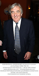 BOB MARSHALL-ANDREWS QC at a lunch in London on 2nd March 2004.PSC 19